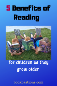 5 Benefits of Reading for Children as They Grow Older