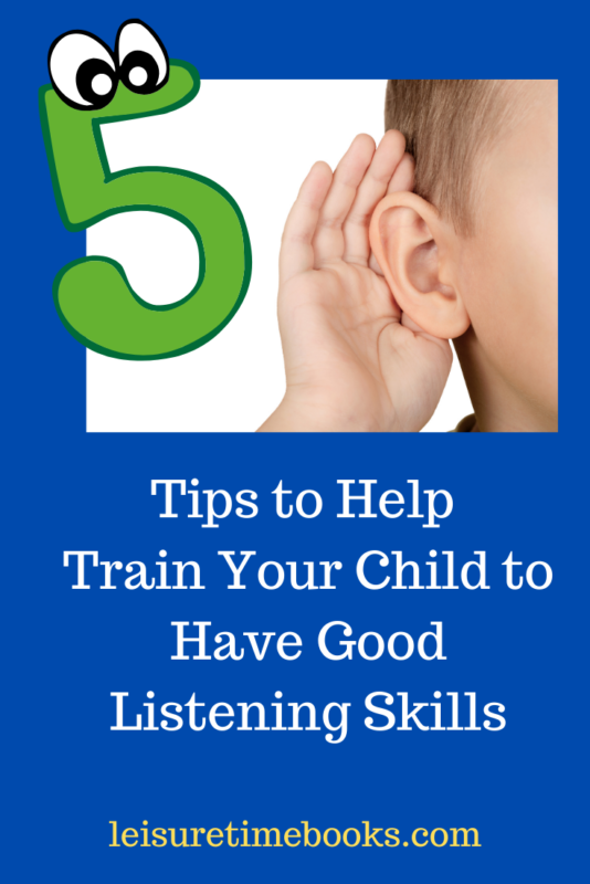 5 Tips to Help Train Your Child to Have Good Listening Skills