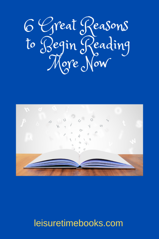 6 Great Reasons to Begin Reading More Now