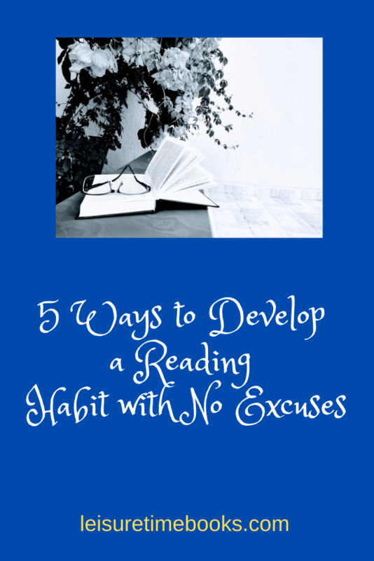 5 Ways to Develop a Reading Habit with No Excuses