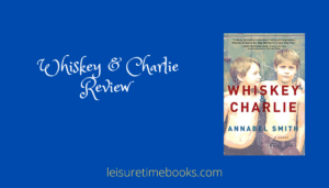 Whiskey and Charlie Review