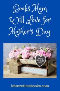 Books Mom will Love for Mother's Day
